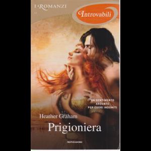I Romanzi Introvabil - Prigioniera - di Heather Graham - n. 63 - aprile 2020 - mensile