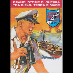 Cds Super Eroica - n. 15 - Grandi storie di guerra tra cielo, terra e mare - settimanale -
