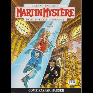 I grandi enigmi di Martin Mystere  - Come Kaspar Hauser - n. 368 -  10 aprile 2020 - bimestrale -