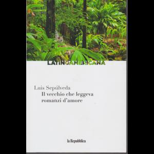 Latinoamericana - Il vecchio che leggeva romanzi d'amore - di Luis Sepulveda - n. 11 - settimanale