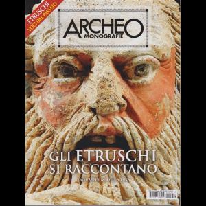 Archeo Monografie - n. 36 - aprile/maggio 2020 - bimestrale - Gli Etruschi si raccontano