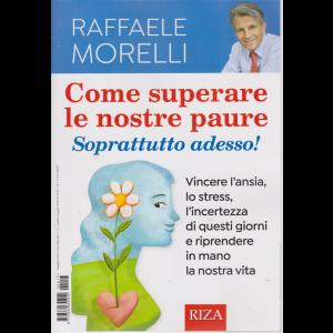 Come superare le nostre paure, Soprattutto adesso! - di Raffaele Morelli - n. 17 - aprile - maggio 2020 -