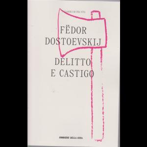 I Classici di una vita - Delitto e castigo - di Fedor Dostoevskij - n. 4 - settimanale -