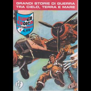 Cds Super Eroica - n. 21 - settimanale - Grandi storie di guerra tra cielo, terra e mare