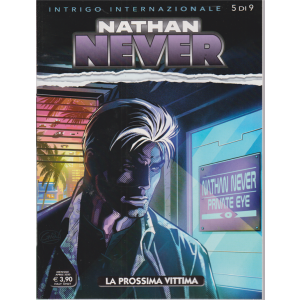 Nathan Never - La prossima vittima - n. 347 - mensile -  17 aprile 2020