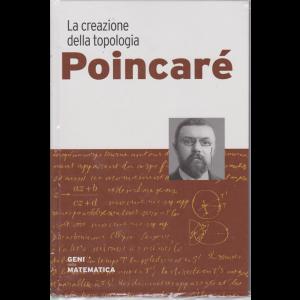 I Geni della matematica - La creazione della topologia - Poincarè - n. 10 - settimanale - 16/4/2020 - copertina rigida