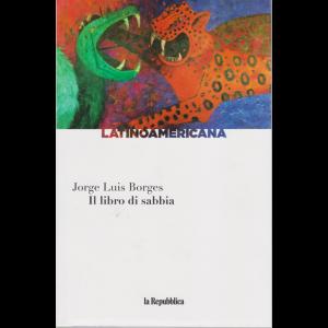 Latinoamericana - Il libro di sabbia - di Jorge Luis Borges - n. 12 - settimanale -