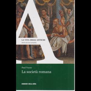 La vita degli antichi - La società romana di Paul Veyne - n. 4 - settimanale -