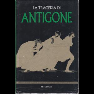 Mitologia - n. 11 - La tragedia di Antigone - settimanale - 3/4/2020 - copertina rigida