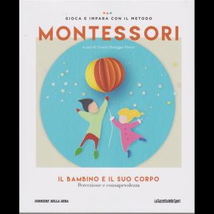 Gioca e impara con il metodo Montessori - Il bambino e il suo corpo - n. 33 - settimanale -