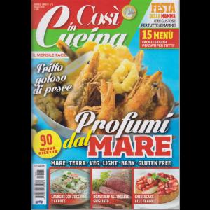 Cosi' In Cucina - n. 5 - mensile - maggio 2020 -