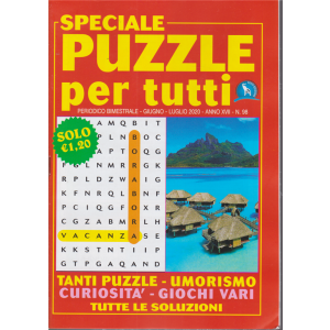 Speciale puzzle per tutti - n. 98 - bimestrale - giugno - luglio 2020 -
