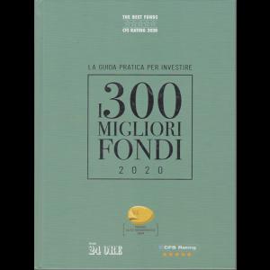 Le Opere del Sole 24 Ore - La guida pratica per investire - I 300 migliori fondi 2020 - mensile - n. 1 - aprile 2020 - copertina rigida