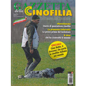La gazzetta della cinofilia venatoria - n. 5 - maggio 2020 - mensile