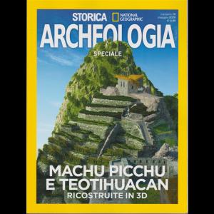 Storica Speciale Archeologia - National Geographic - Machu Picchu e Teotihuacan ricostruite in 3D - n. 10 - maggio 2020 - bimestrale