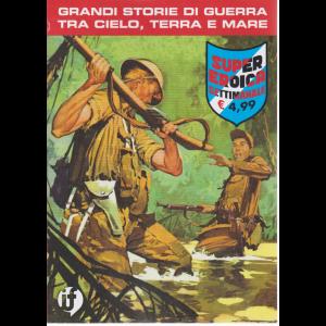 Cds Super Eroica - n. 22 - Grandi storie di guerra tra cielo, terra e mare - settimanale