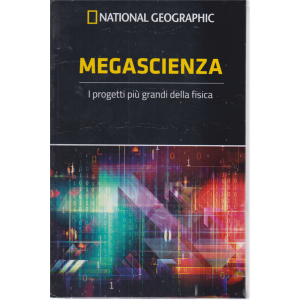 National Geographic - Megascienza - n. 58 - settimanale - 24/4/2020 - copertina rigida