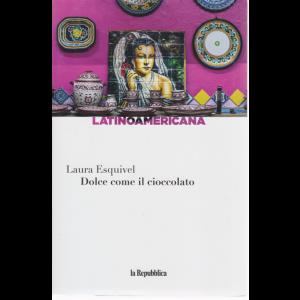 Latinoamericana - Dolce come il cioccolato - di Laura Esquivel - n. 13 - settimanale