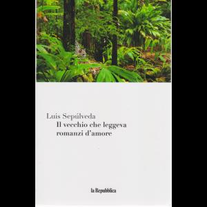 Il vecchio che leggeva romanzi d'amore - di Luis Sepulveda - n. 1 - settimanale