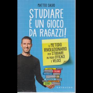 Guide Monografiche - Studiare è un gioco da ragazzi! - di Matteo Salvo - n. 1 - mensile /2020