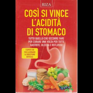 Salute naturale - Così si vince l'acidità di stomaco. - n. 253 - maggio 2020 -
