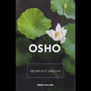 Osho - Sii Felice Adesso - n. 15 - settimanale -