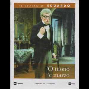Il Teatro di Eduardo - ' O tuono 'e marzo - n. 17 - 27/4/2020 - settimanale -