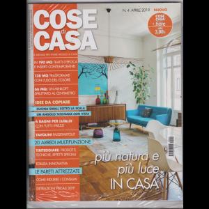 Cose Di Casa + - Casa In Fiore - n. 4 - aprile 2019 - mensile - 2 riviste