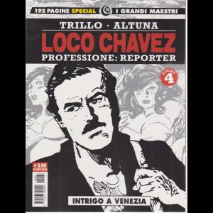 I Grandi Maestri Special 38 - Loco Chavez  4 -  professione: reporter - Intrigo a Venezia - 23 aprile 2020 - mensile - 192 pagine
