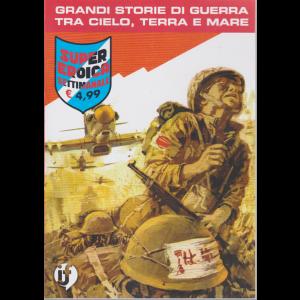 Cds Super Eroica - n. 23 - settimanale - Grandi storie di guerra tra cielo, terra e mare