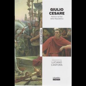 Ritratti di Storia - Giulio Cesare Roma e la fine della Repubblica  raccontato da Luciano Canfora - n. 6 -