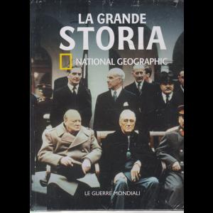 La Grande Storia -National Geographic - Le guerre mondiali - n. 30 - settimanale - 1/5/2020 - copertina rigida