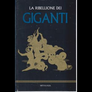 Mitologia - n. 13 - La ribellione dei giganti - settimanale - 1/5/2020 - copertina rigida