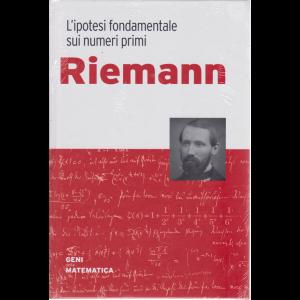 I geni della matematica- Riemann - n. 12 - settimanale - 3/4/2020 - copertina rigida