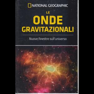 National Geographic - Le onde gravitazionali - n. 59 - 1/5/2020 - settimanale - copertina rigida