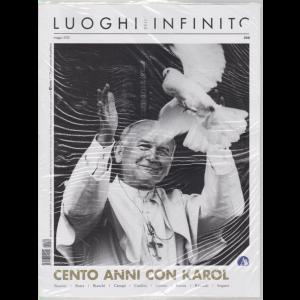 Luoghi dell'infinito - n.250 - maggio 2020 - mensile - Cento anni con Karol