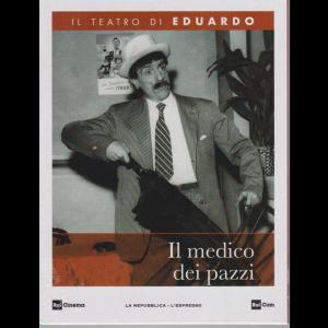 Il teatro di Eduardo - Il medico dei pazzi - n. 18 - 4/5/2020 - settimanale