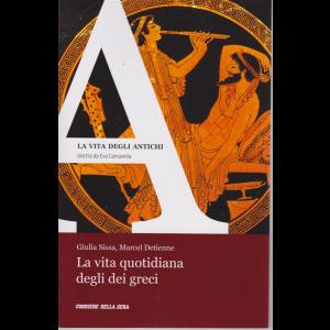 La Vita degli antichi - La vita quotidiana degli dei greci - n. 7 - settimanale -