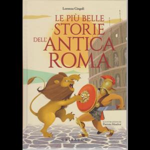 Le più belle storie dell'antica Roma - n. 19 - Per bambini dai 3 agli 11 anni -  copertina rigida -