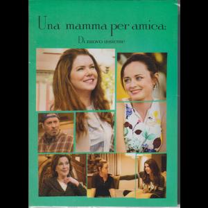I Dvd di Sorrisi Collection  3 - Una mamma per amica - Di nuovo insieme - n. 5 - 5/5/2020 - settimanale - 2 dvd