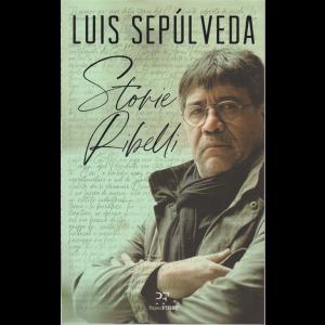 Luis Sepulveda - Storie ribelli - n. 3 - mensile -