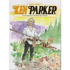 Ken Parker - Volume 11 - A due passi dal paradiso - I pionieri - settimanale -