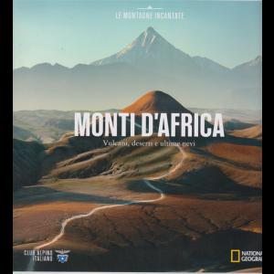 Le Montagne Incantate - Monti d'Africa -  Vulcani, deserti e ultime nevi - n. 13