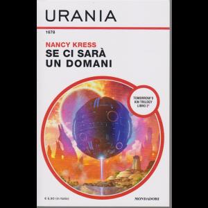 Urania - n. 1678 - Se ci sarà un domani - di Nancy Kress - maggio 2020 - mensile