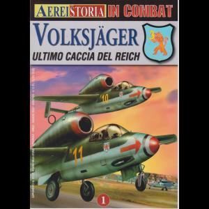 Aerei nella storia - in combat - Volksjager ultimo caccia del reich - n. 131 - bimestrale - aprile - maggio 2020