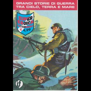 Cds Super Eroica - Grandi storie di guerra tra cielo, terra e mare - n. 25 - settimanale -