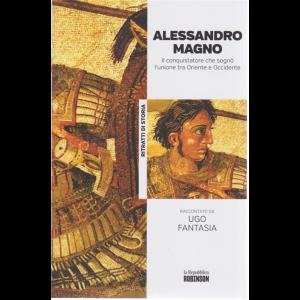 Ritratti di Storia - Alessandro Magno il conquistatore che sognò l'unione tra Oriente e Occidente raccontato da Ugo Fantasia - n. 8