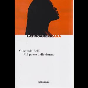 Latinoamericana - Nel paese delle donne di Gioconda Belli - n. 16 - settimanale