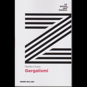 Le parole dell'italiano - Gergalismi - di Gianluca Lauta - n. 21 - settimanale