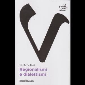 Le parole dell'italiano - Regionalismi e dialettismi - di Nicola De Blasi - n. 20 - settimanale -